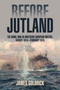 BEFORE JUTLAND: The Naval War in Northern European Waters, August 1914-February 1915.  Source: USNI Press