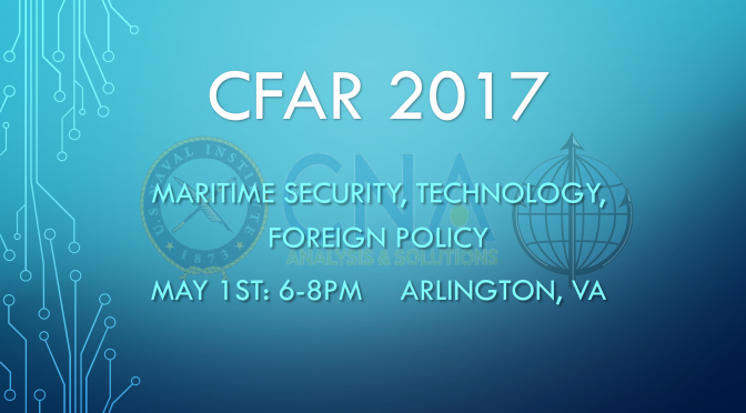 Join Us at the CIMSEC Forum for Authors and Readers (CFAR) 2017 on May 1